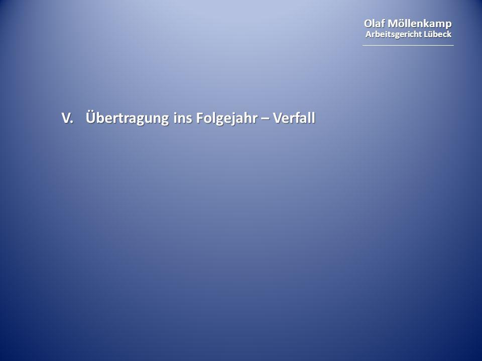 Olaf Möllenkamp Arbeitsgericht Lübeck V. Übertragung ins Folgejahr – Verfall