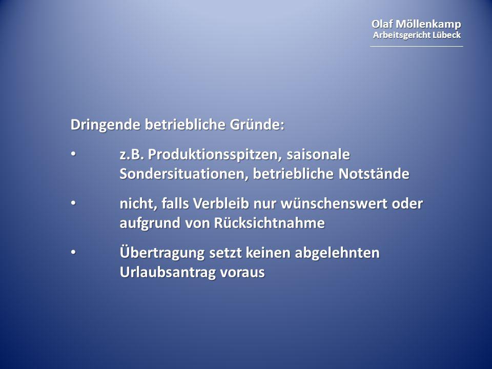 Olaf Möllenkamp Arbeitsgericht Lübeck Dringende betriebliche Gründe: z.B.