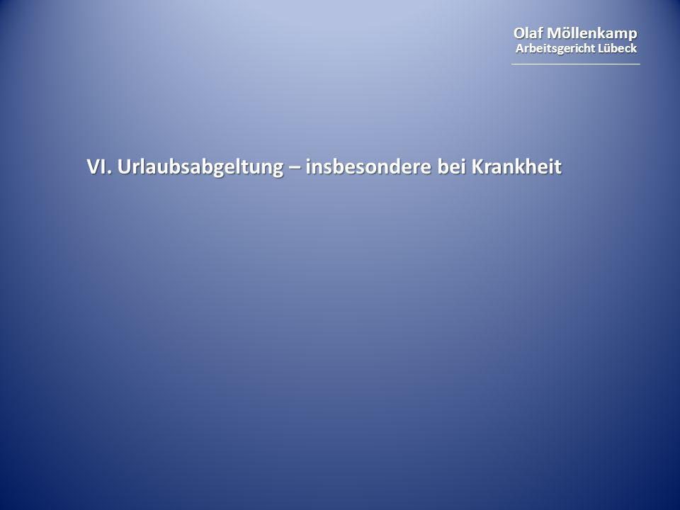 Olaf Möllenkamp Arbeitsgericht Lübeck VI. Urlaubsabgeltung – insbesondere bei Krankheit