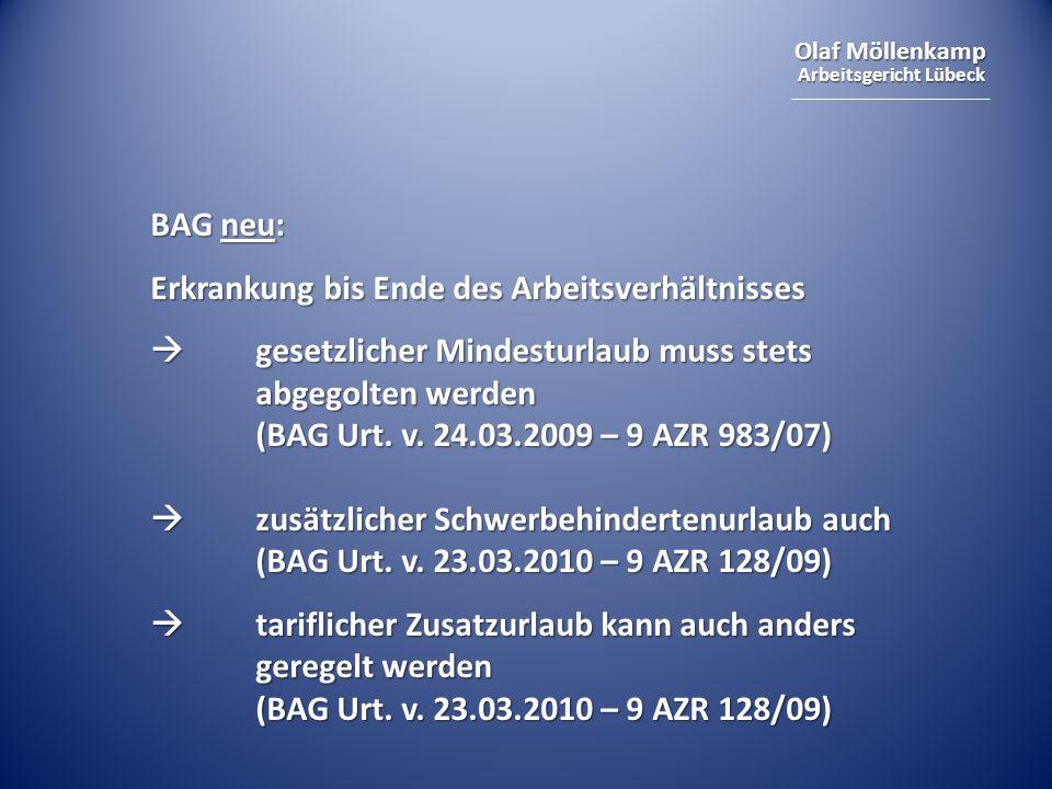 Olaf Möllenkamp Arbeitsgericht Lübeck BAG neu: Erkrankung bis Ende des Arbeitsverhältnisses gesetzlicher Mindesturlaub muss stets abgegolten werden (BAG Urt.