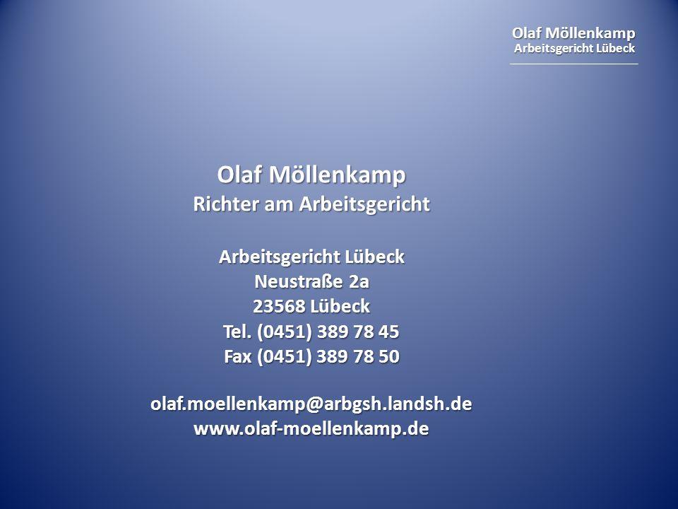 Olaf Möllenkamp Arbeitsgericht Lübeck Olaf Möllenkamp Richter am Arbeitsgericht Arbeitsgericht Lübeck Neustraße 2a 23568 Lübeck Tel.