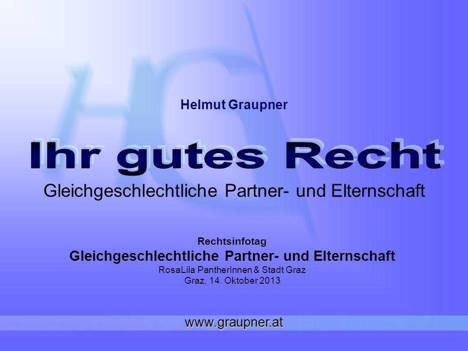 Gleichgeschlechtliche Partner- und Elternschaft Rechtsinfotag Gleichgeschlechtliche Partner- und Elternschaft RosaLila PantherInnen & Stadt Graz Graz,