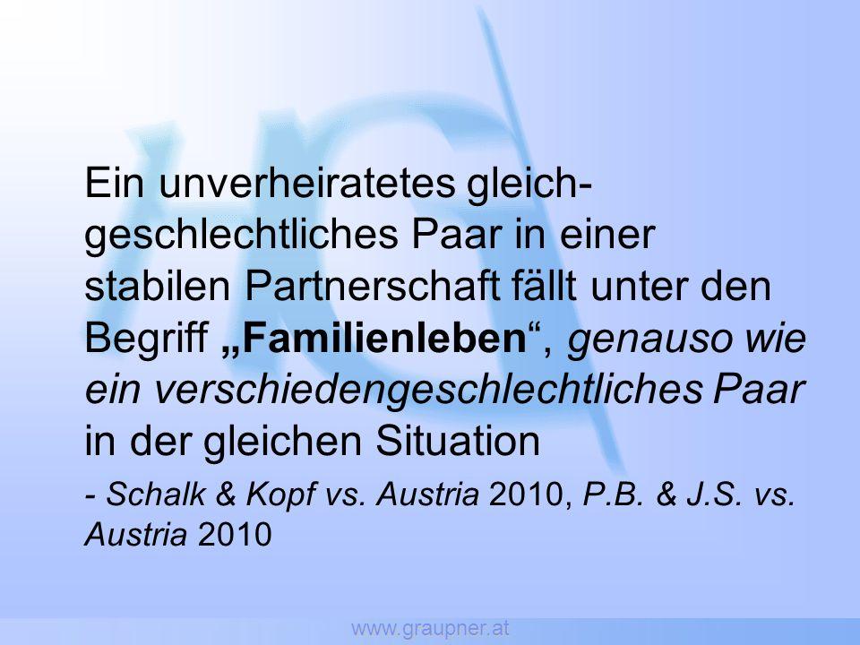 www.graupner.at Ein unverheiratetes gleich- geschlechtliches Paar in einer stabilen Partnerschaft fällt unter den Begriff Familienleben, genauso wie e