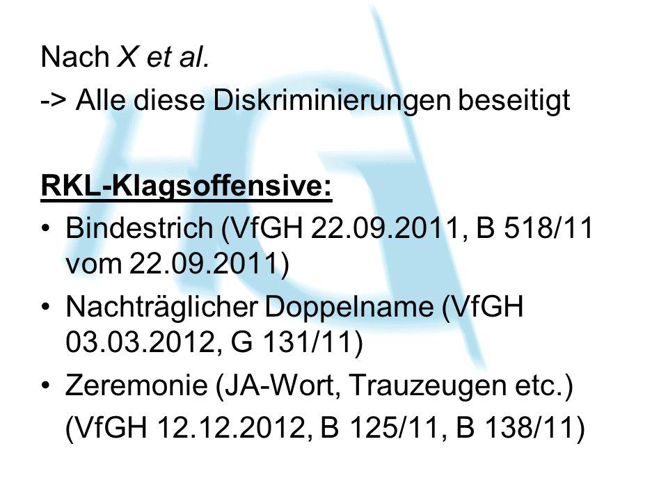 Nach X et al. -> Alle diese Diskriminierungen beseitigt RKL-Klagsoffensive: Bindestrich (VfGH 22.09.2011, B 518/11 vom 22.09.2011) Nachträglicher Dopp