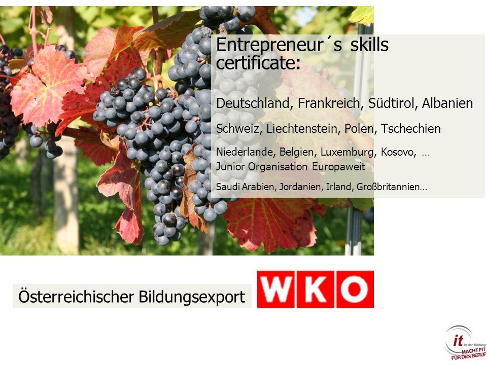Entrepreneur´s skills certificate: Deutschland, Frankreich, Südtirol, Albanien Schweiz, Liechtenstein, Polen, Tschechien Niederlande, Belgien, Luxembu