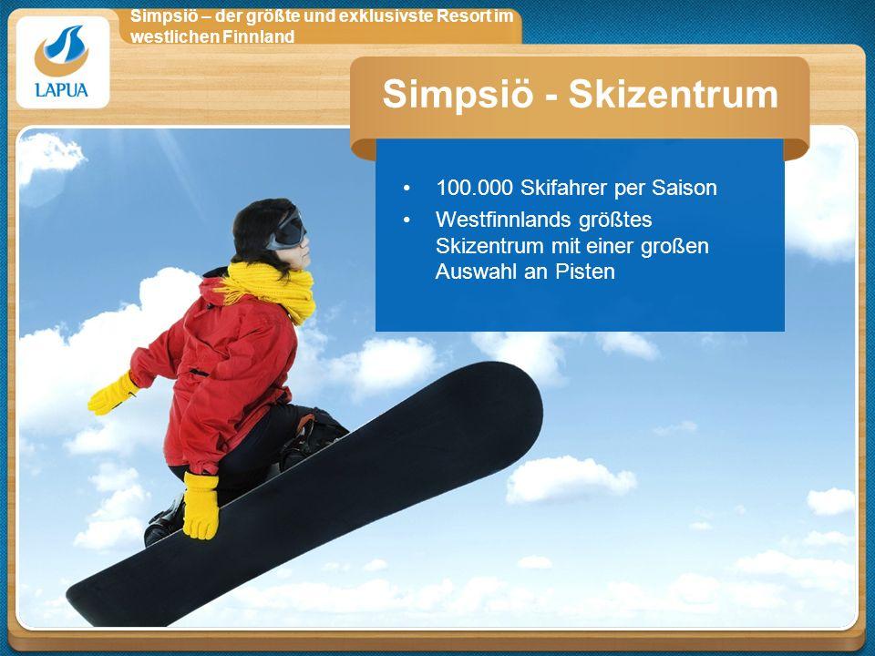 Simpsiö – der größte und exklusivste Resort im westlichen Finnland 100.000 Skifahrer per Saison Westfinnlands größtes Skizentrum mit einer großen Ausw