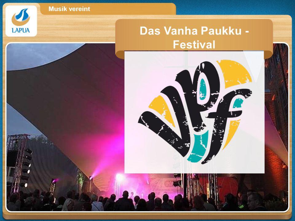Musik vereint Das Vanha Paukku - Festival
