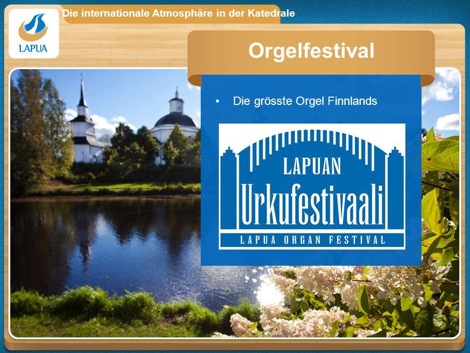 Die internationale Atmosphäre in der Katedrale Die grösste Orgel Finnlands Orgelfestival