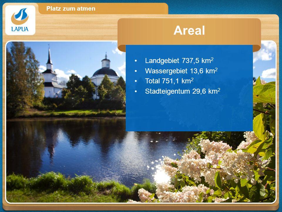 Platz zum atmen Landgebiet 737,5 km 2 Wassergebiet 13,6 km 2 Total 751,1 km 2 Stadteigentum 29,6 km 2 Areal