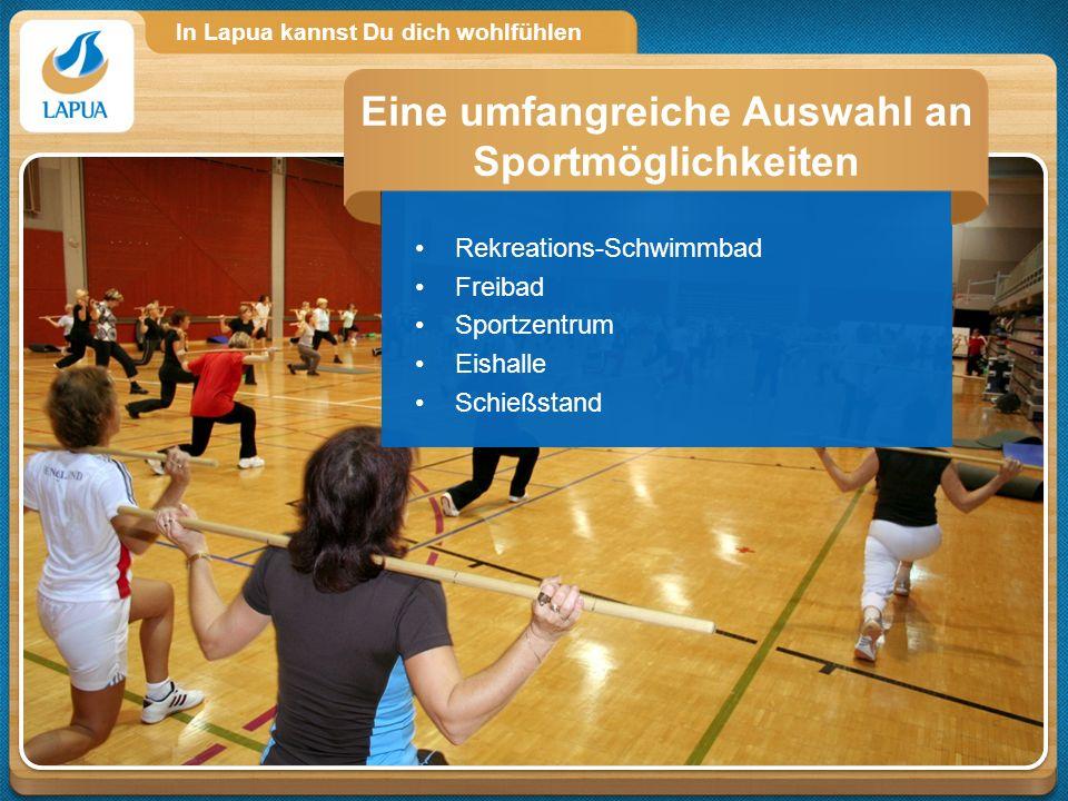 In Lapua kannst Du dich wohlfühlen Rekreations-Schwimmbad Freibad Sportzentrum Eishalle Schießstand Eine umfangreiche Auswahl an Sportmöglichkeiten