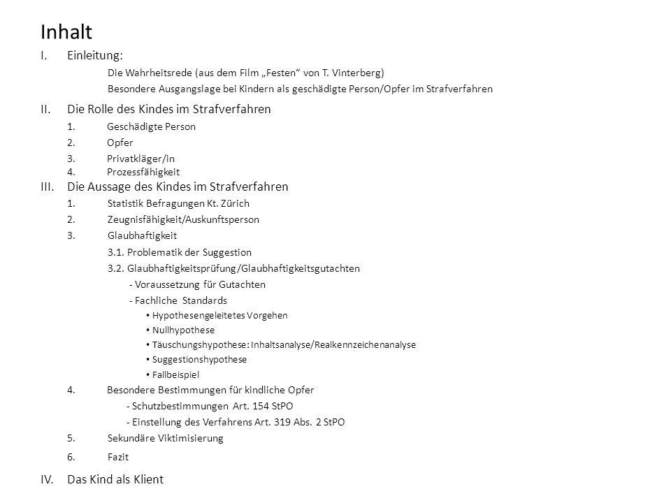 Inhalt I.Einleitung: Die Wahrheitsrede (aus dem Film Festen von T. Vinterberg) Besondere Ausgangslage bei Kindern als geschädigte Person/Opfer im Stra