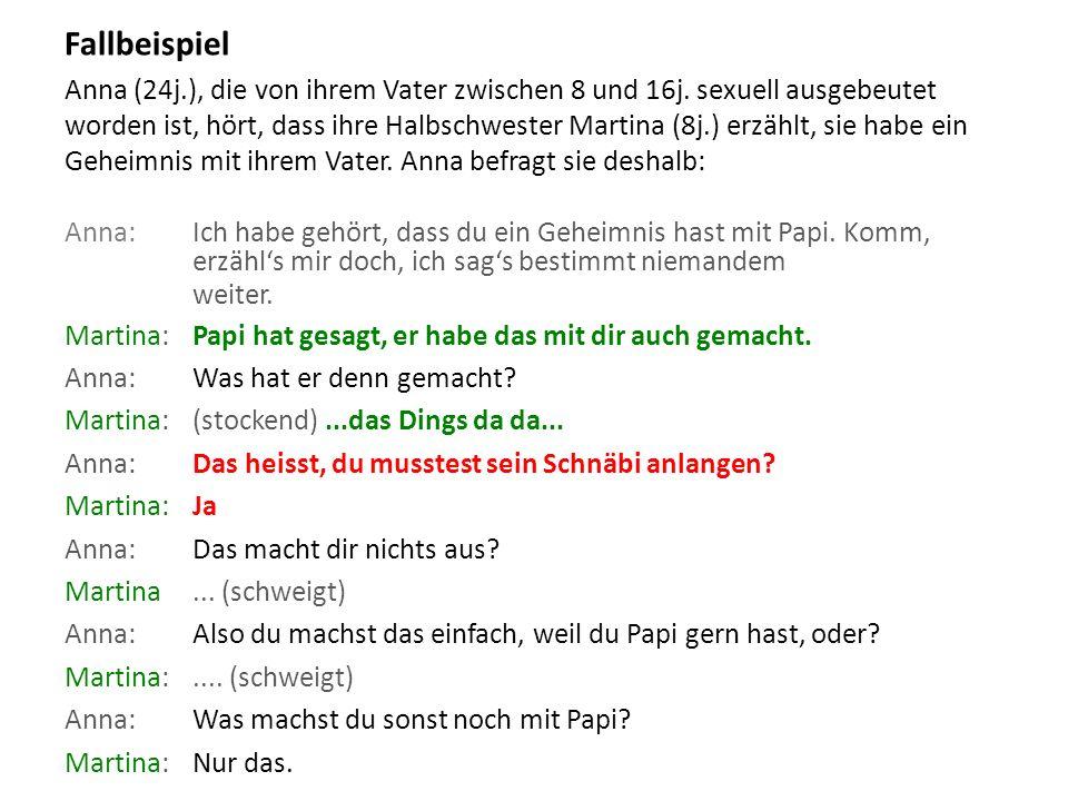 Fallbeispiel Anna (24j.), die von ihrem Vater zwischen 8 und 16j.