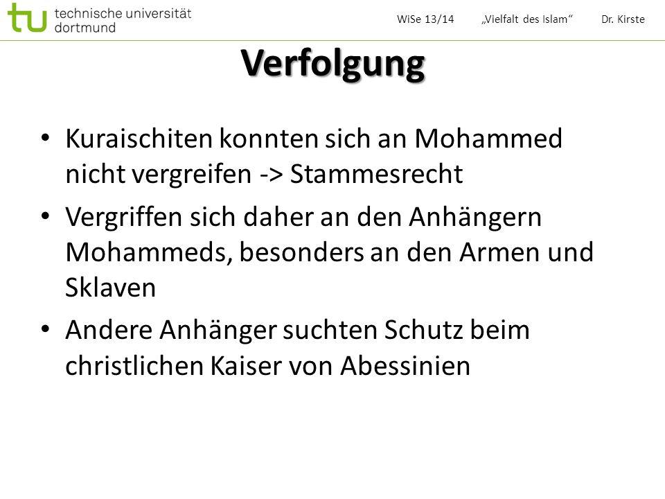 Verfolgung Kuraischiten konnten sich an Mohammed nicht vergreifen -> Stammesrecht Vergriffen sich daher an den Anhängern Mohammeds, besonders an den A
