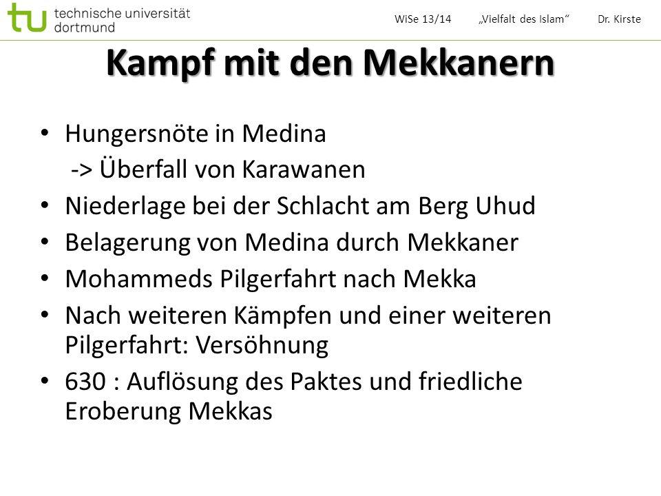 Kampf mit den Mekkanern Hungersnöte in Medina -> Überfall von Karawanen Niederlage bei der Schlacht am Berg Uhud Belagerung von Medina durch Mekkaner