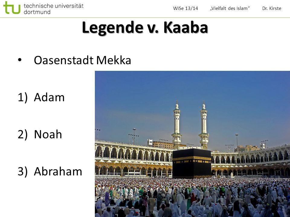 Mekka 360 Götterbilder Monat Ramadan: Wanderung zur Kaaba Wallfahrtstadt Karawanenhandel Unruhe WiSe 13/14 Vielfalt des Islam Dr.
