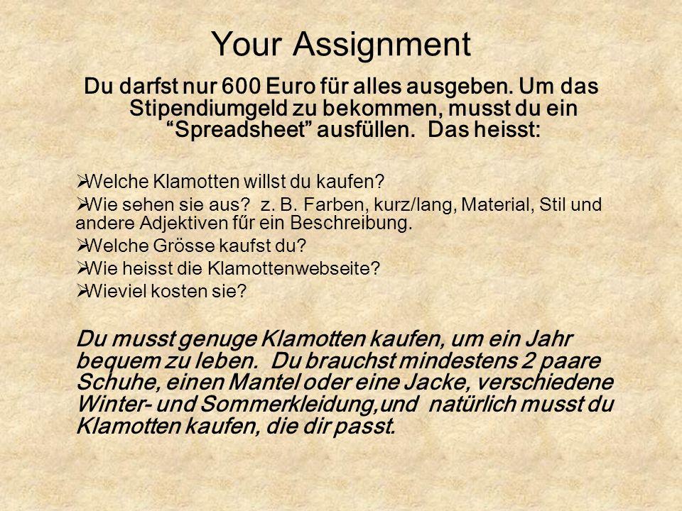 Your Assignment Du darfst nur 600 Euro für alles ausgeben.