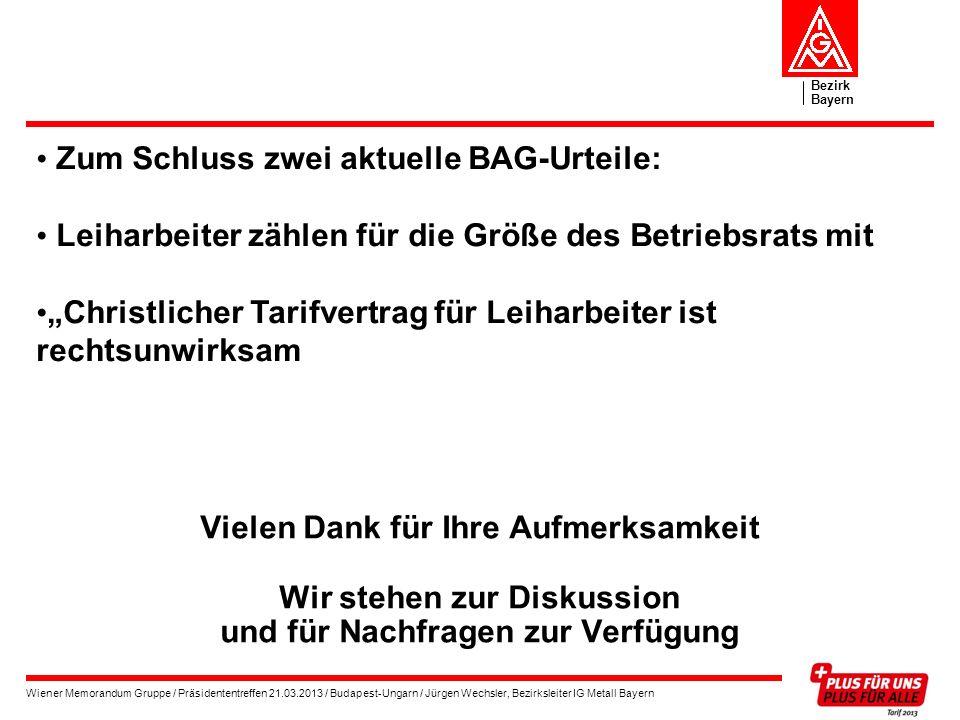 Bezirk Bayern Wiener Memorandum Gruppe / Präsidententreffen 21.03.2013 / Budapest-Ungarn / Jürgen Wechsler, Bezirksleiter IG Metall Bayern Vielen Dank