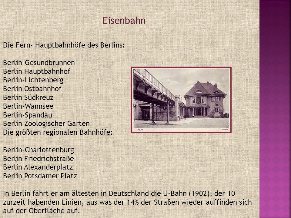 Die Fern- Hauptbahnhöfe des Berlins: Berlin-Gesundbrunnen Berlin Hauptbahnhof Berlin-Lichtenberg Berlin Ostbahnhof Berlin Südkreuz Berlin-Wannsee Berl