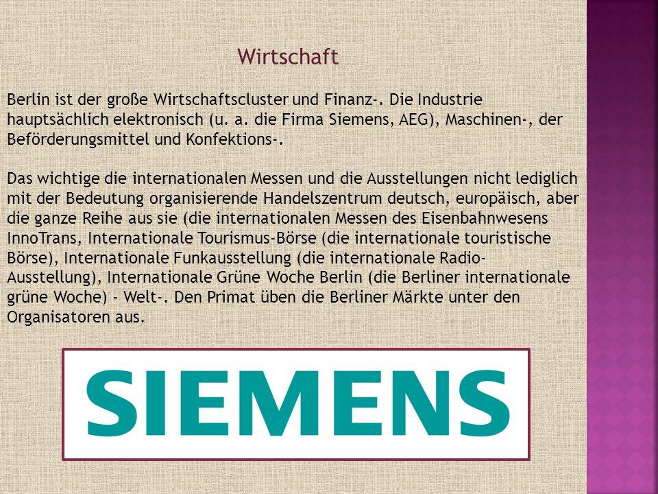 Berlin ist der große Wirtschaftscluster und Finanz-. Die Industrie hauptsächlich elektronisch (u. a. die Firma Siemens, AEG), Maschinen-, der Beförder