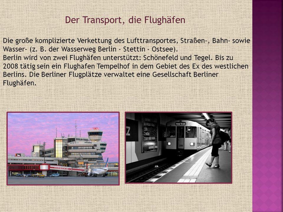 Die große komplizierte Verkettung des Lufttransportes, Straßen-, Bahn- sowie Wasser- (z. B. der Wasserweg Berlin - Stettin - Ostsee). Berlin wird von