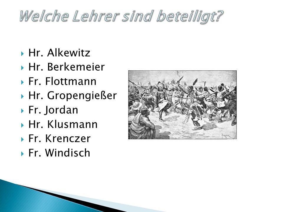 Hr. Alkewitz Hr. Berkemeier Fr. Flottmann Hr. Gropengießer Fr.