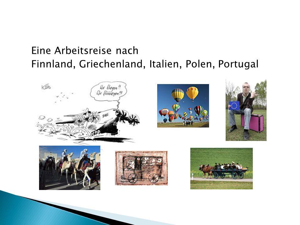 Eine Arbeitsreise nach Finnland, Griechenland, Italien, Polen, Portugal