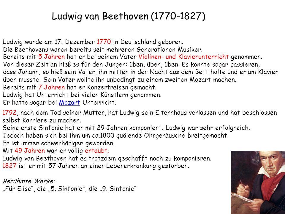 Ludwig wurde am 17. Dezember 1770 in Deutschland geboren. Die Beethovens waren bereits seit mehreren Generationen Musiker. Bereits mit 5 Jahren hat er