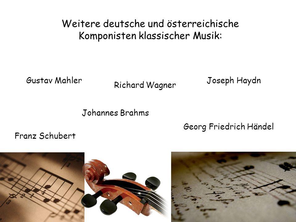 Gustav Mahler Johannes Brahms Joseph Haydn Franz Schubert Richard Wagner Georg Friedrich Händel Weitere deutsche und österreichische Komponisten klass