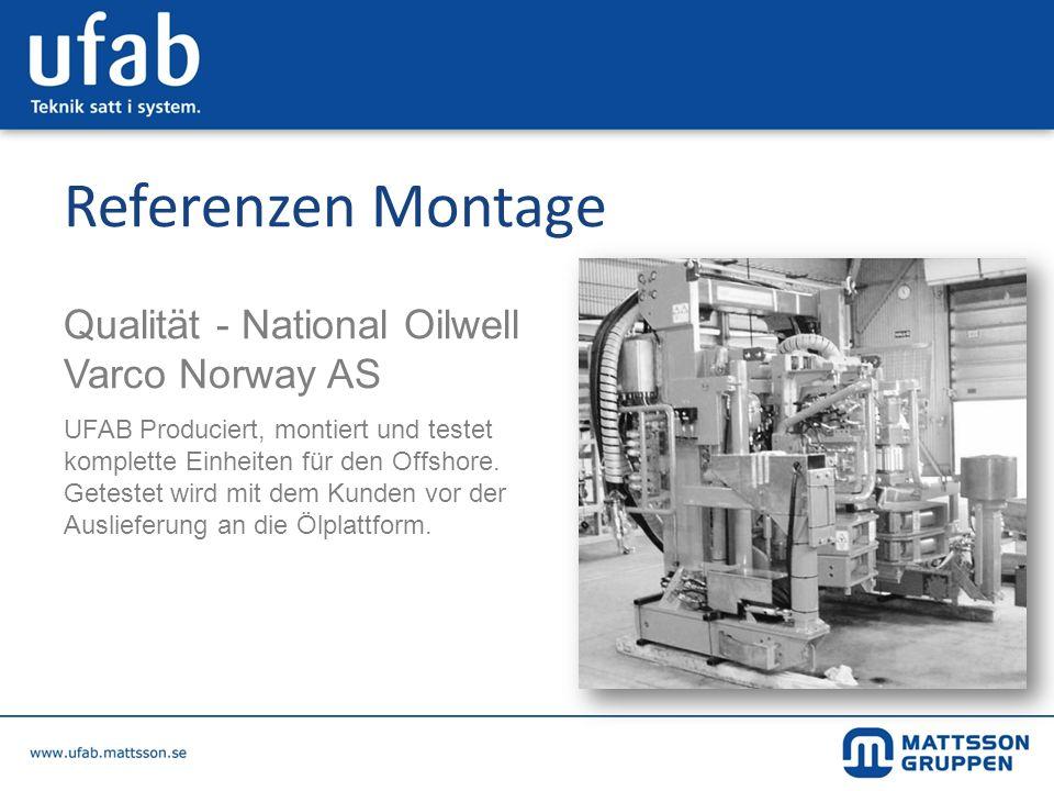 Referenzen Montage Qualität - National Oilwell Varco Norway AS UFAB Produciert, montiert und testet komplette Einheiten für den Offshore. Getestet wir