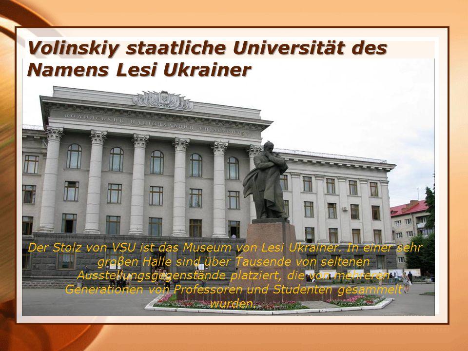 Volinskiy staatliche Universität des Namens Lesi Ukrainer Der Stolz von VSU ist das Museum von Lesi Ukrainer.