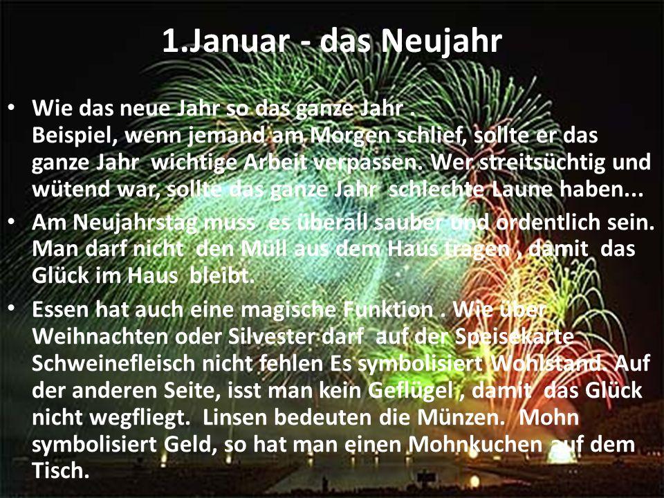 1.Januar - das Neujahr Wie das neue Jahr so das ganze Jahr.