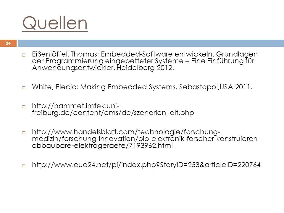 Quellen Eißenlöffel, Thomas: Embedded-Software entwickeln. Grundlagen der Programmierung eingebetteter Systeme – Eine Einführung für Anwendungsentwick