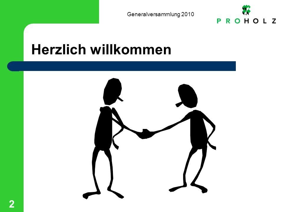 Generalversammlung 2010 2 Herzlich willkommen