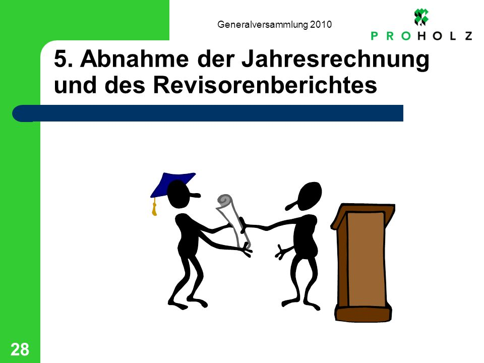 Generalversammlung 2010 28 5. Abnahme der Jahresrechnung und des Revisorenberichtes