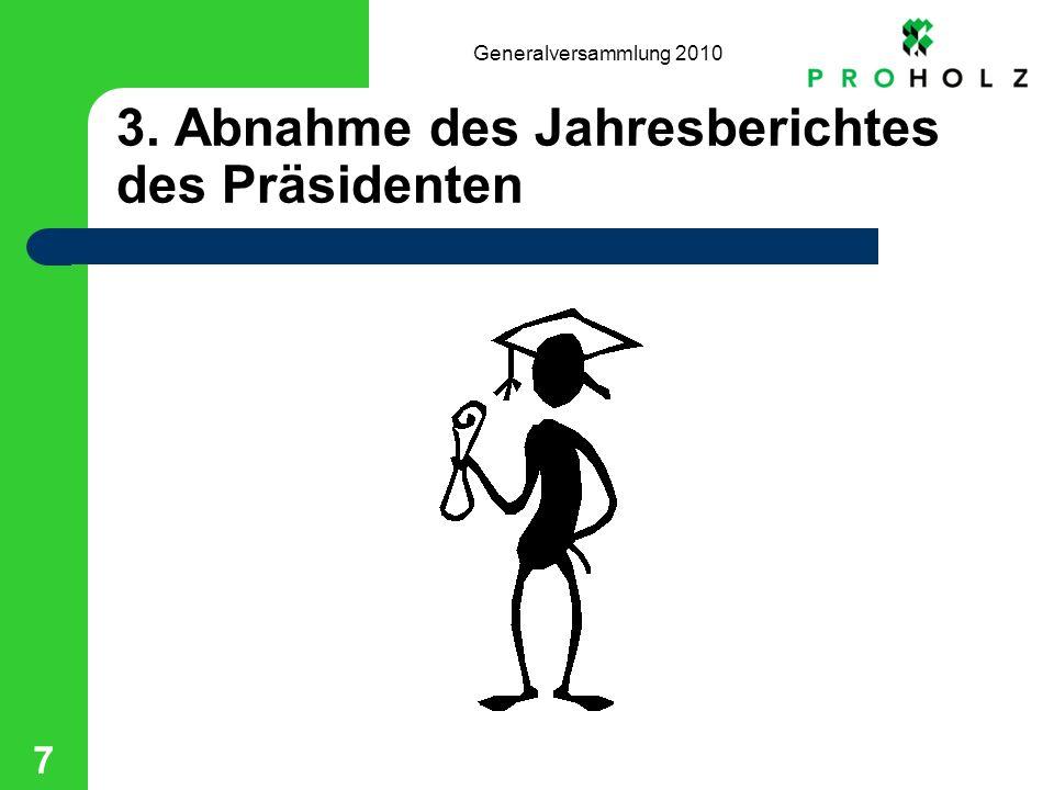 Generalversammlung 2010 7 3. Abnahme des Jahresberichtes des Präsidenten