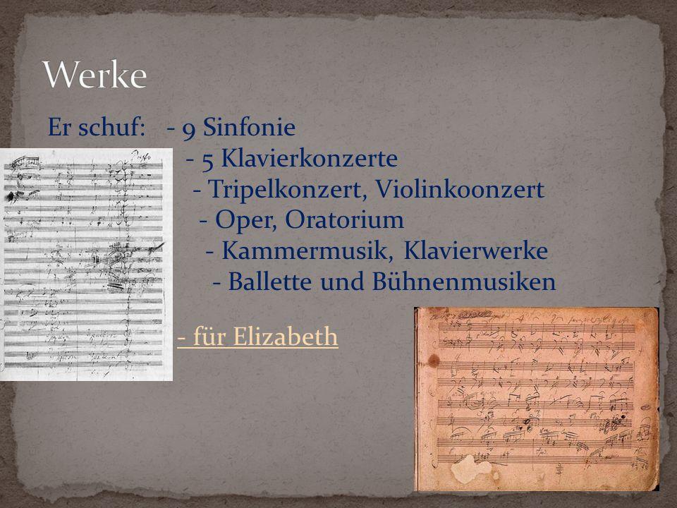 Ludwig van Beethoven hat 9 Sinfonie erschuf: 1.Sinfonie- C dur - 1800 2.