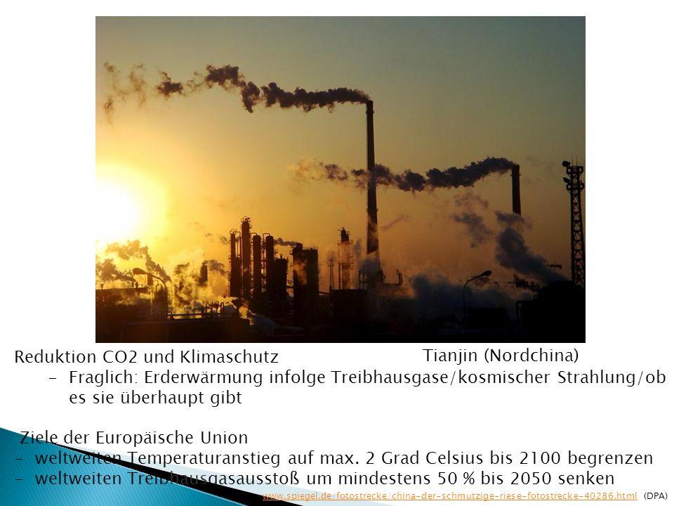 Reduktion CO2 und Klimaschutz -Fraglich: Erderwärmung infolge Treibhausgase/kosmischer Strahlung/ob es sie überhaupt gibt Ziele der Europäische Union