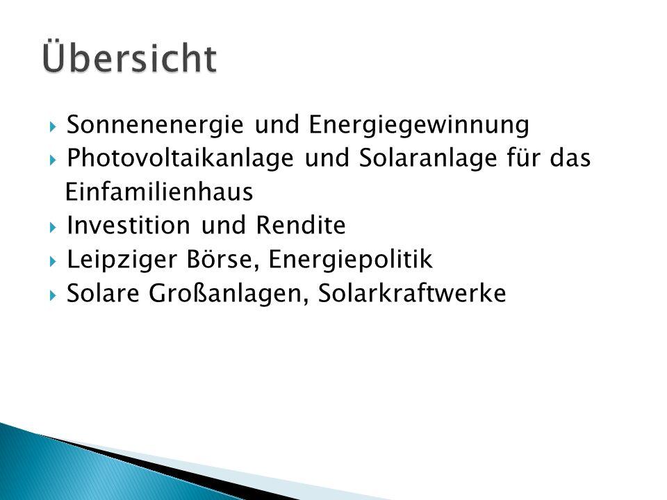 Sonnenenergie und Energiegewinnung Photovoltaikanlage und Solaranlage für das Einfamilienhaus Investition und Rendite Leipziger Börse, Energiepolitik