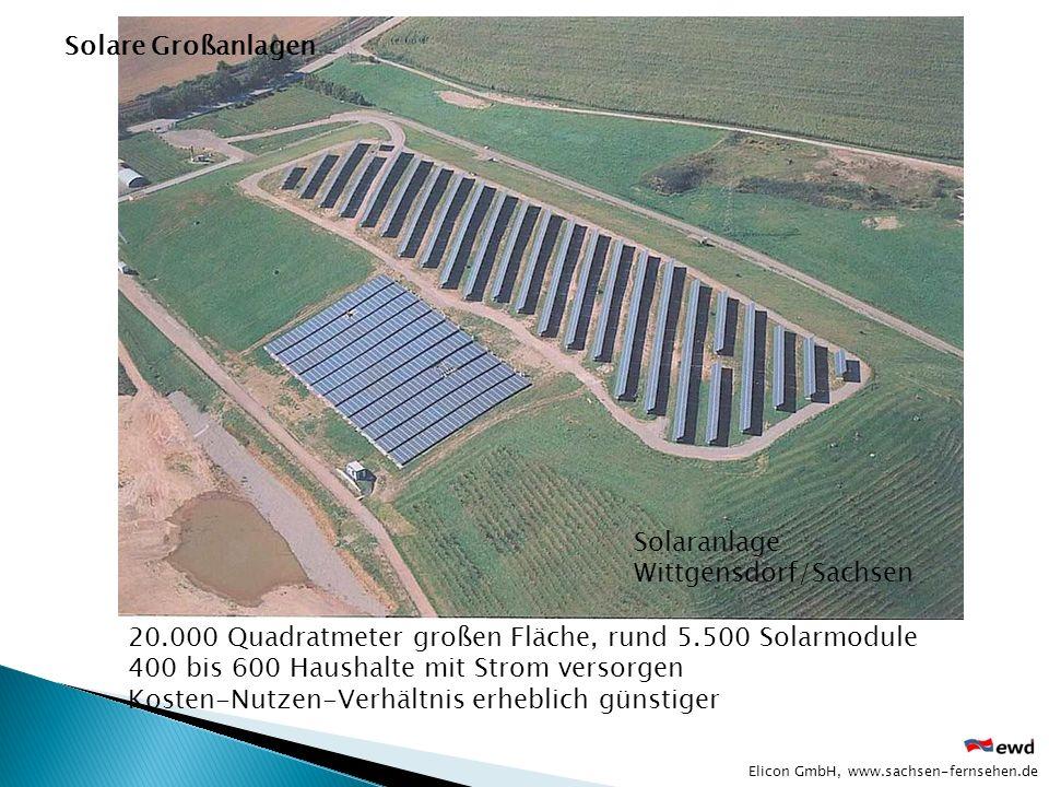 20.000 Quadratmeter großen Fläche, rund 5.500 Solarmodule 400 bis 600 Haushalte mit Strom versorgen Kosten-Nutzen-Verhältnis erheblich günstiger Elico