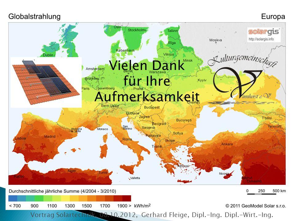 Vielen Dank für Ihre Aufmerksamkeit Vortrag Solartechnik, 08.10.2012, Gerhard Fleige, Dipl.-Ing. Dipl.-Wirt.-Ing.