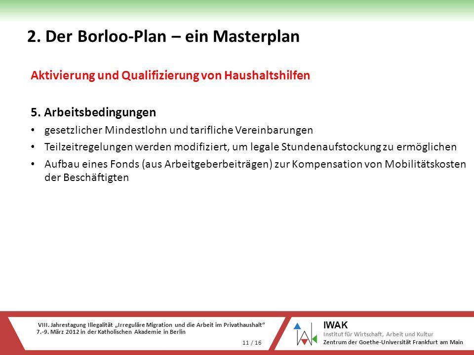 VIII. Jahrestagung Illegalität Irreguläre Migration und die Arbeit im Privathaushalt 7.-9. März 2012 in der Katholischen Akademie in Berlin 11 / 16 IW