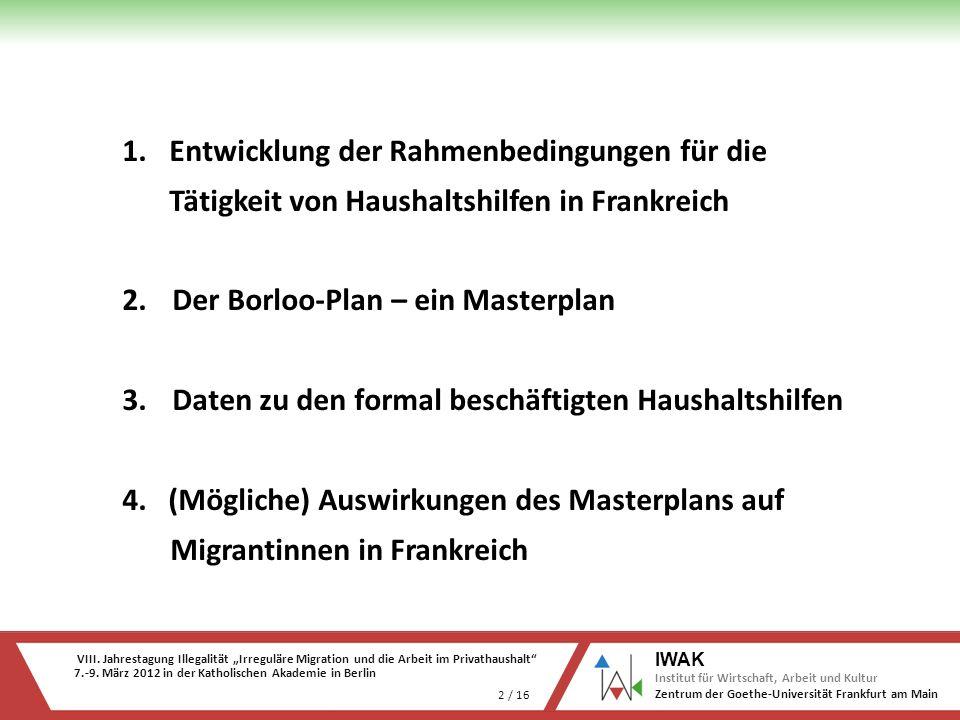 VIII. Jahrestagung Illegalität Irreguläre Migration und die Arbeit im Privathaushalt 7.-9. März 2012 in der Katholischen Akademie in Berlin 2 / 16 IWA
