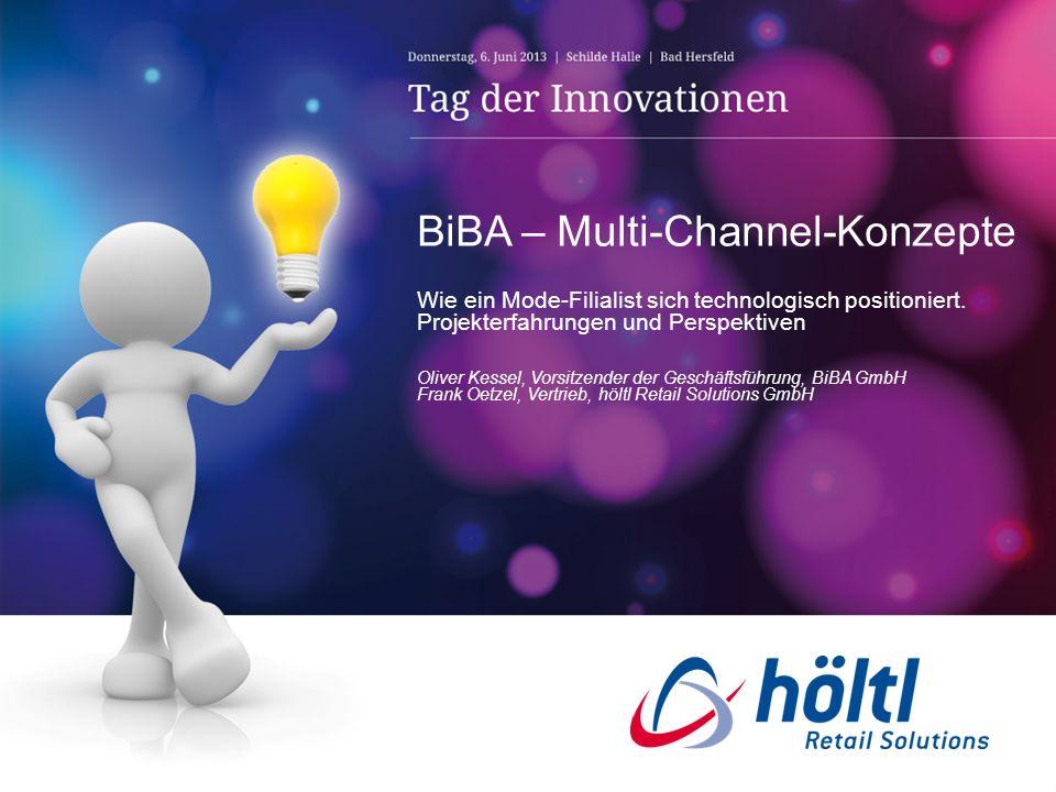 BiBA – Multi-Channel-Konzepte Wie ein Mode-Filialist sich technologisch positioniert. Projekterfahrungen und Perspektiven Oliver Kessel, Vorsitzender
