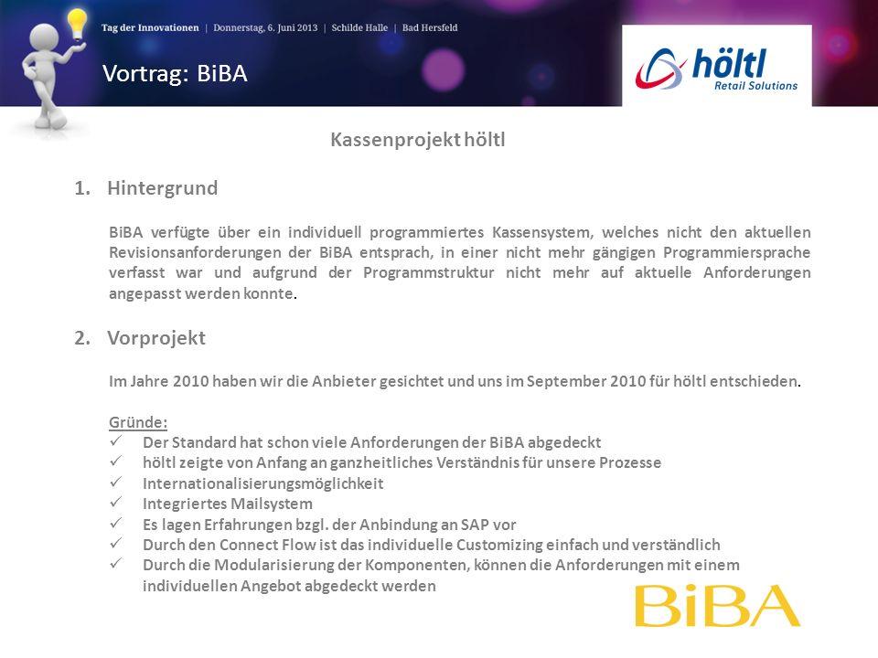 Vortrag: BiBA 1.Hintergrund BiBA verfügte über ein individuell programmiertes Kassensystem, welches nicht den aktuellen Revisionsanforderungen der BiB