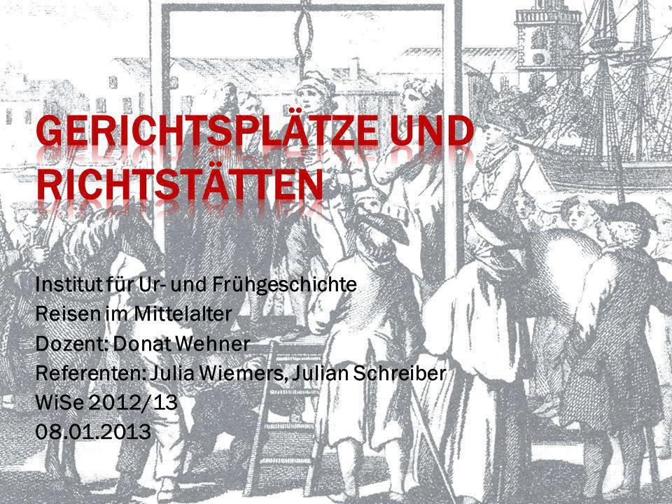 Institut für Ur- und Frühgeschichte Reisen im Mittelalter Dozent: Donat Wehner Referenten: Julia Wiemers, Julian Schreiber WiSe 2012/13 08.01.2013