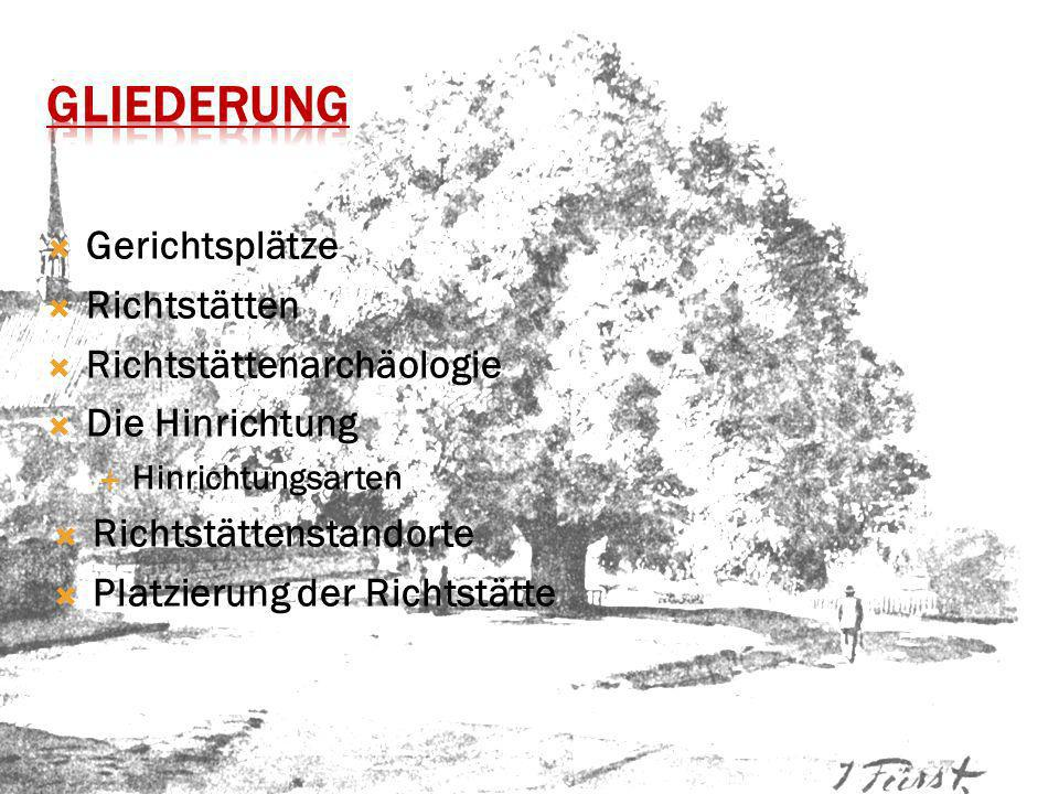 Nachweisbarkeit der Richtstätte Schriftliche- und Bildliche Quellen Beispiele Nordhessen Salzhausen Abbildungs- und Literaturverzeichnis
