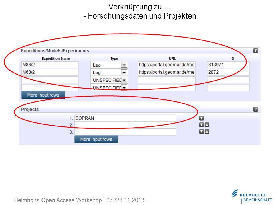 Verknüpfung zu … - Forschungsdaten und Projekten Helmholtz Open Access Workshop | 27./28.11.2013