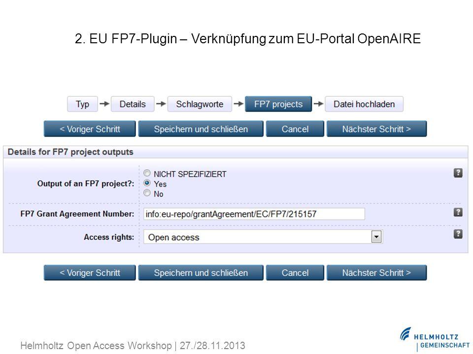 2. EU FP7-Plugin – Verknüpfung zum EU-Portal OpenAIRE Helmholtz Open Access Workshop | 27./28.11.2013