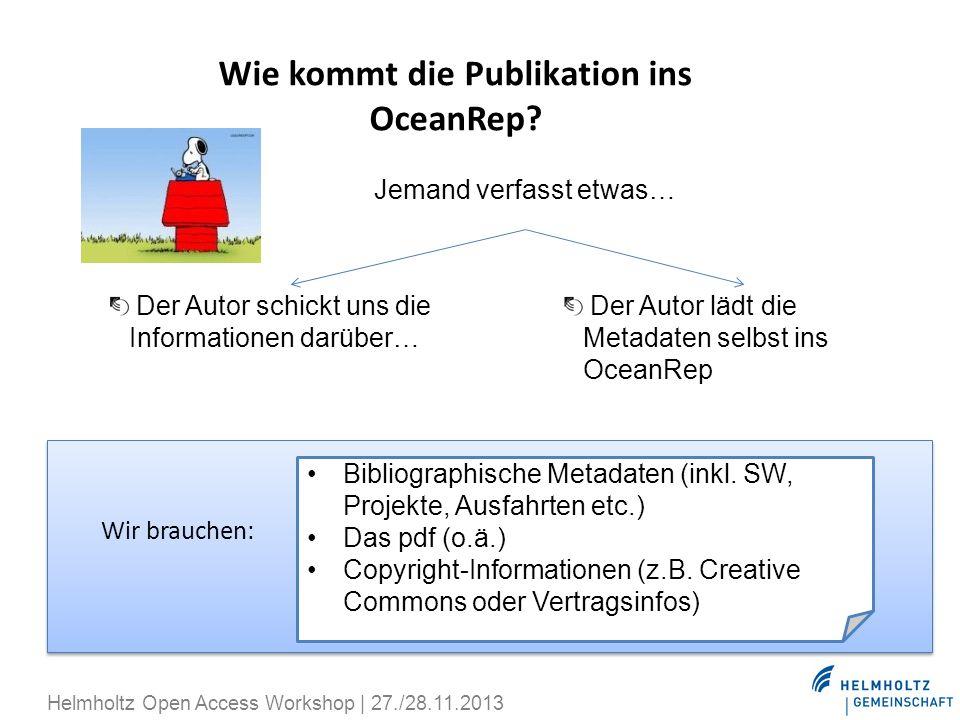 Wie kommt die Publikation ins OceanRep? Jemand verfasst etwas… Der Autor schickt uns die Informationen darüber… Der Autor lädt die Metadaten selbst in