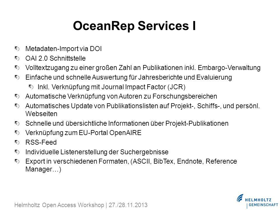 OceanRep Services I Metadaten-Import via DOI OAI 2.0 Schnittstelle Volltextzugang zu einer großen Zahl an Publikationen inkl. Embargo-Verwaltung Einfa